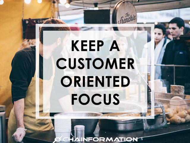Keep a Customer Oriented Focus